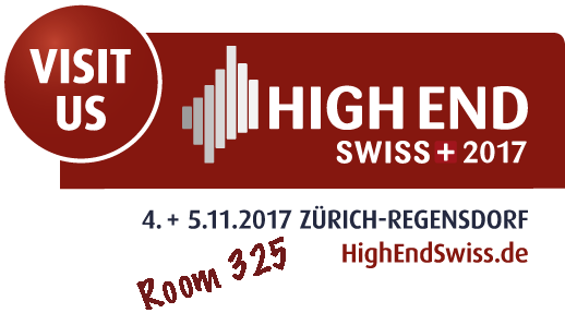 Visit us at the Swiss High End 2017 - Room 325